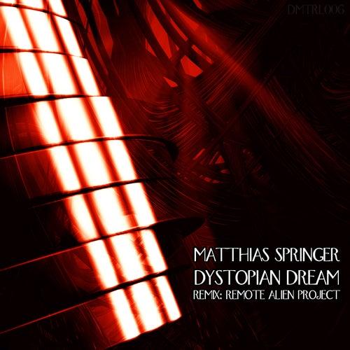 Dystopian Dream by Matthias Springer