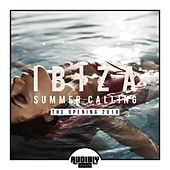 Ibiza Summer Calling - The Opening 2018 by Various Artists
