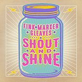 Fink/Marxer/Gleaves: Shout and Shine by Marcy Marxer Cathy Fink
