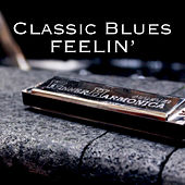 Classic Blues Feelin' by Various Artists