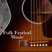 Folk Festival Music by Various Artists