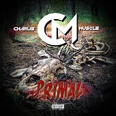 Primal by Charlie Muscle
