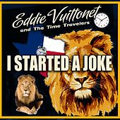 I Started a Joke von Eddie Vuittonet and the Time Travelers
