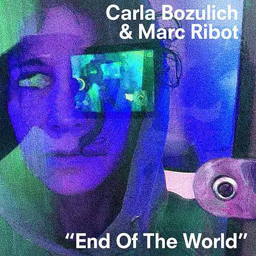 End of the World by Carla Bozulich