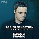 Global DJ Broadcast - Top 20 April 2018 von Various Artists
