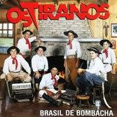 Brasil de Bombacha de Os Tiranos