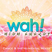 High Energy Dance & Instrumental Mixes Vol. 1 de Wah!