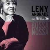 Bossa Nossa: Leny Andrade Canta Fred Falcão de Leny Andrade