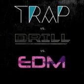 Trap vs. Drill vs. EDM de Various Artists