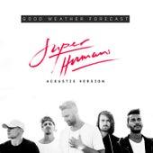 Superhumans (Acoustic Version) de Good Weather Forecast
