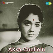 Akka Chellelu (Original Motion Picture Soundtrack) de Various Artists