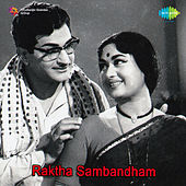 Raktha Sambandham (Original Motion Picture Soundtrack) de Various Artists