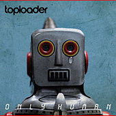 Only Human de Toploader