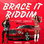 Brace It Riddim by Various Artists
