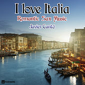 I Love Italia, Romantic Sax Music von Javier Canto
