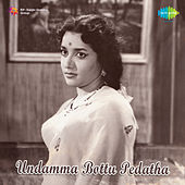 Undamma Bottu Pedatha (Original Motion Picture Soundtrack) de Various Artists