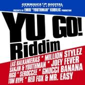 Yu Go! Riddim von Various Artists