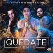 Quédate (Remix) [feat. Justin Quiles & Mackie] de Andy Rivera