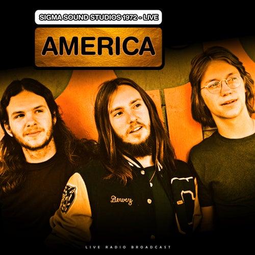 Sigma Sound Studios 1972 (Live) de America
