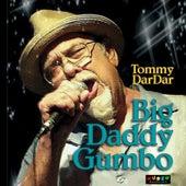 Big Daddy Gumbo by Tommy Dardar