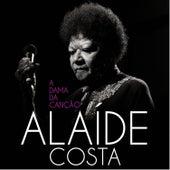 A Dama da Canção de Alaide Costa