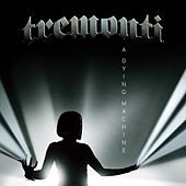 A Dying Machine by Tremonti