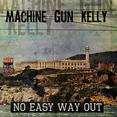 No Easy Way Out by MGK (Machine Gun Kelly)