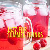 Jazz For Summer Drinks by Various Artists