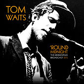'Round Midnight - The Minneapolis Broadcast 1975 (Live) de Tom Waits