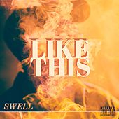 Like This by Swell