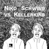 Niko Schwind vs. Kellerkind von Various Artists
