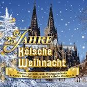 25 Jahre Kölsche Weihnacht von Various Artists