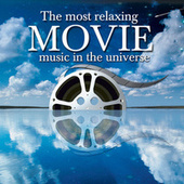 Most Relaxing MOVIE Music in the Universe by Various Artists