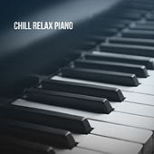 Chill Relax Piano von Various Artists