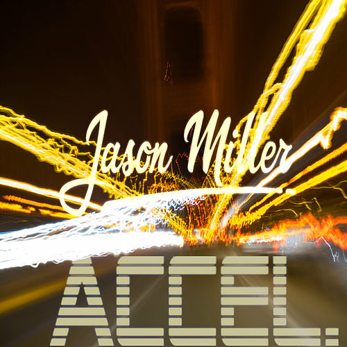Accel. by Jason Miller
