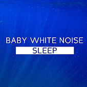 Baby White Noise Sleep by Various Artists