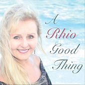 A Rhio Good Thing by Rhio