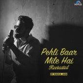 Pehli Baar Mile Hai - Recreated by Rahul Jain