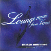 Lounge Music From Venus de Shaken and Stirred