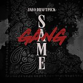 Same Gang by JaeO Draftpick