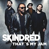 That's My Jam by Skindred