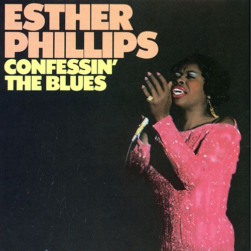 Confessin' The Blues by Esther Phillips