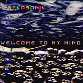 Welcome To My Mind - Single by Psykosonik