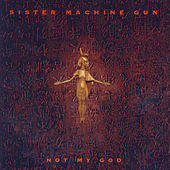 Not My God - EP by Sister Machine Gun