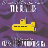 The Beatles - Greatest Hits Go Classic de Classic Dream Orchestra