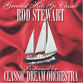 Rod Stewart - Greatest Hits Go Classic de Classic Dream Orchestra