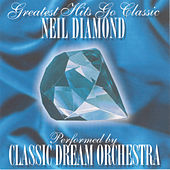 Neil Diamond - Greatest Hits Go Classic de Classic Dream Orchestra