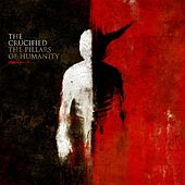The Pillars Of Humanity by The Crucified