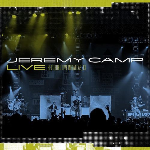 Jeremy Camp Live by Jeremy Camp