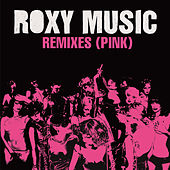 Roxy Music Remixes (Pink) by Roxy Music